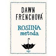 Rosiina metoda - Dawn Frenchová - Zábavný a komický román o ženě, která až do svých osmatřiceti let říkala ne