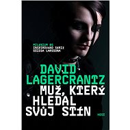 Muž, který hledal svůj stín - Elektronická kniha – Pátý díl jedné z nejúspěšnějších thrillerových sérií Milénium – David Lagercrantz