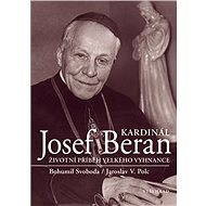 Kardinál Josef Beran - Elektronická kniha