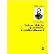 Nový epochální výlet pana Broučka, tentokráte do XV. století - Svatopluk Čech