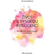 Život s vysokou inteligencí - Monika Stehlíková