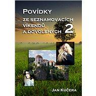 Povídky ze seznamovacích víkendů a dovolených 2 - Elektronická kniha