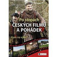 Po stopách českých filmů a pohádek - Elektronická kniha