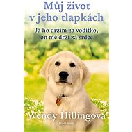 Můj život v jeho tlapkách - Wendy Hilling