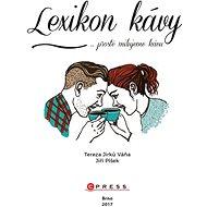 Lexikon kávy ...prostě milujeme kávu - Elektronická kniha