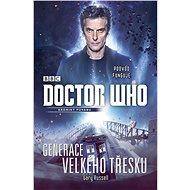 Doctor Who: Generace velkého třesku - Gary Russell