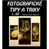 Fotografické tipy a triky - I. díl - Elektronická kniha