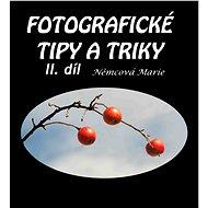 Fotografické tipy a triky - II. díl - Elektronická kniha