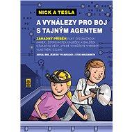 Nick a Tesla a vynálezy pro boj s tajným agentem - Elektronická kniha