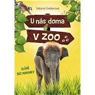 U nás doma v zoo: Slůně bez maminky - Elektronická kniha