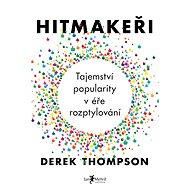 Hitmakeři - Elektronická kniha - Derek Thompson