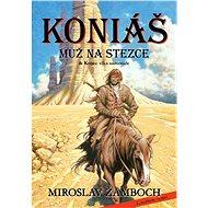Koniáš: Muž na stezce - Miroslav Žamboch