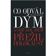 Co odvál dým aneb Jak jsem přežil holokaust - Elektronická kniha