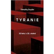 Tyranie: 20 lekcí z 20. století - Elektronická kniha
