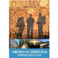 Santiago de Compostela portugalskou cestou - Elektronická kniha