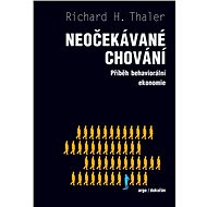Neočekávané chování: Podivuhodný příběh behaviorální ekonomie - Richard Thaler