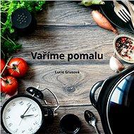 Vaříme pomalu - Elektronická kniha