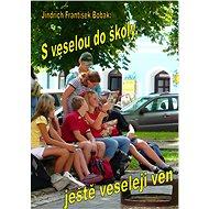 S veselou do školy, ještě veseleji ven - Elektronická kniha
