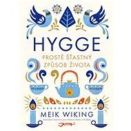 Hygge: Prostě šťastný způsob života - Meik Wiking
