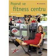 Poprvé ve fitness centru - Elektronická kniha