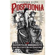 Poseidonia: čili Neuvěřitelná dobrodružství Ireny Orletzové a Belindy Meredithové - Elektronická kniha