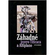 Záhadné jezero Titicaca a Altiplano - Elektronická kniha