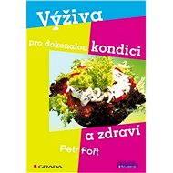 Výživa pro dokonalou kondici a zdraví - Elektronická kniha