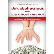 Jak zbohatnout aneb Co chudí nevědí - Elektronická kniha