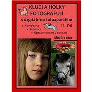 Elektronická kniha Kluci a holky fotografují s digitálním fotoaparátem II. díl - Elektronická kniha