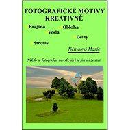 Fotografické motivy kreativně, Krajina Obloha Voda Stromy Cesty - Elektronická kniha