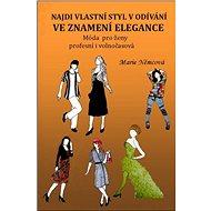 Najdi vlastní styl v odívání Ve znamení elegance - Marie Němcová