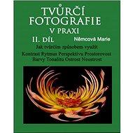 Tvůrčí fotografie v praxi II. díl - Elektronická kniha