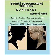 Tvůrčí fotografické techniky - kontrast - Elektronická kniha