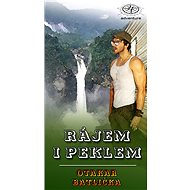 Rájem i peklem - Otakar Batlička
