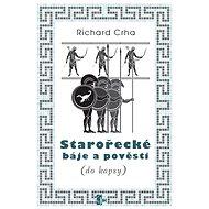 Starořecké báje a pověsti (do kapsy) - Richard Crha
