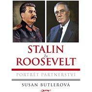 Stalin a Roosevelt - Susan Butlerová