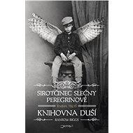 Sirotčinec slečny Peregrinové: Knihovna duší - Elektronická kniha