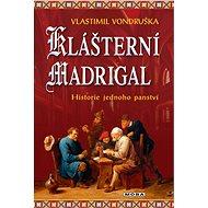 Klášterní madrigal - Vlastimil Vondruška