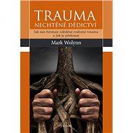 Trauma: nechtěné dědictví - Elektronická kniha