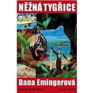Něžná tygřice - Dana Emingerová