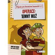Případy pro Detektivní kancelář č. 2 – Operace Temný muž - Elektronická kniha