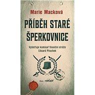 Příběh staré šperkovnice - Marie Macková