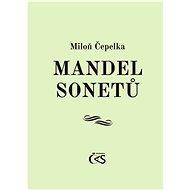 Mandel sonetů - Miloň Čepelka