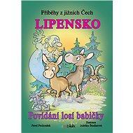 Příběhy z jižních Čech - Lipensko - Elektronická kniha