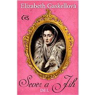 Sever a Jih, díl I. - Elizabeth Gaskellová