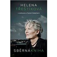 Sběrná kniha: Helena Třeštíková v rozhovoru s Pavlem Kosatíkem - Elektronická kniha