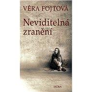 Neviditelná zranění - Věra Fojtová, 248 stran