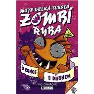 Moje velká tlustá zombí ryba – U konce s dechem - Elektronická kniha