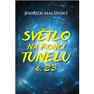 Světlo na konci tunelu č. 23 - Elektronická kniha