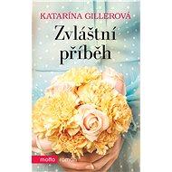 Zvláštní příběh - Katarína Gillerová